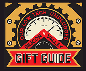 Metro Cover Story Photo: Our Low Tech, Unplugged, Silicon Valley Gift Guide